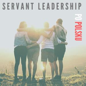 Servant leadership po polsku